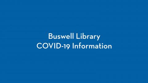 Buswell Library COVID-19 (novel coronavirus) Information